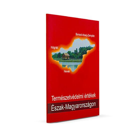 Természetvédelmi értékek Észak-Magyarországon